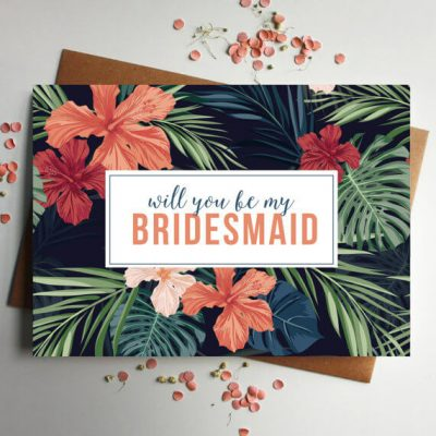 Will you be my Bridesmaid Tropical card - Designed by Rodo Creative