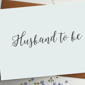 Husband To Be Wedding Card - Designed by Rodo Creative in Manchester