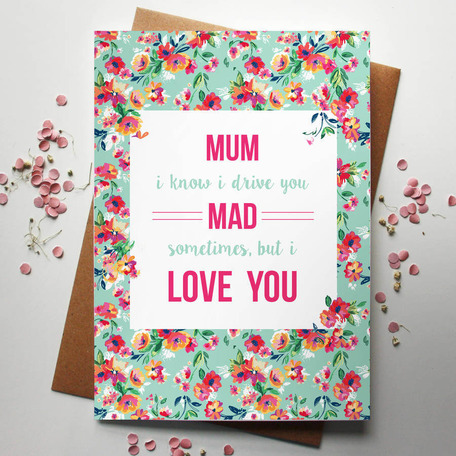 I Know I Drive you mad but I love you Mothers Day Card by Rodo Creative