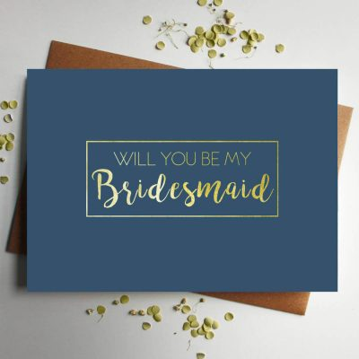 Will You Be My Bridesmaid Gold Foil Card - Designed by Rodo Creative in Manchester
