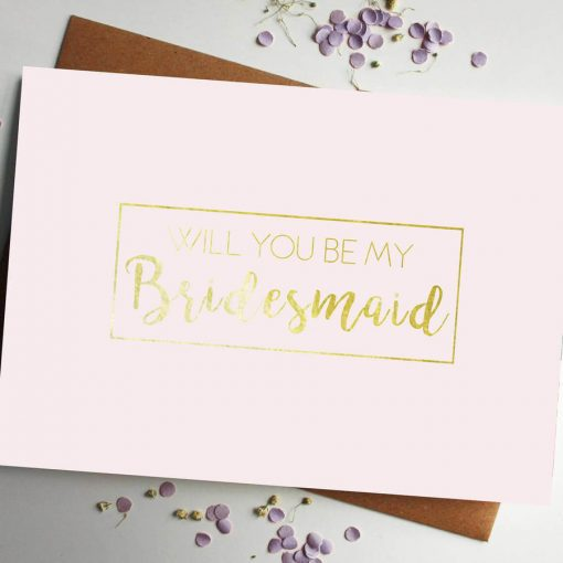Will You Be My Bridesmaid Gold Foil Pink Card - Designed by Rodo Creative in Manchester