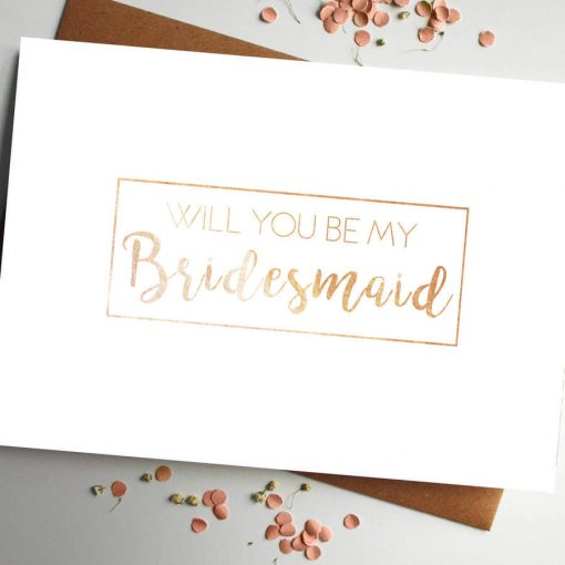 Will You Be My Bridesmaid Rose Gold Foil Card - Designed by Rodo Creative in Manchester