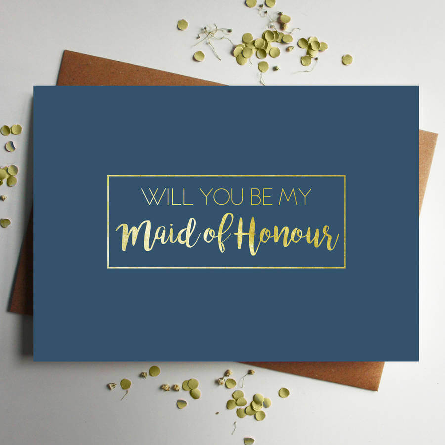 Will You Be My Maid Of Honour Gold Foil Card - Designed by Rodo Creative in Manchester
