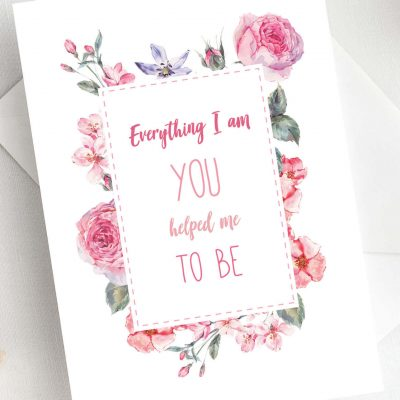 Everything I am Mothers day card designed by Rodo Creative in Manchester