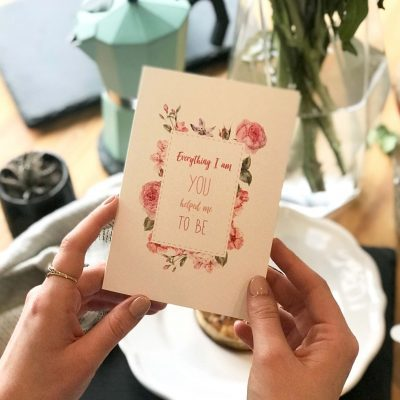 Everything I Am You Helped Me To Be Mothers day Card designed by Rodo Creative, Manchester