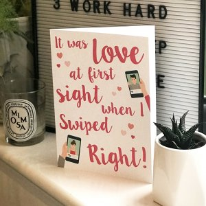 Love at first swipe Valentine's Day card - for those who met on an internet dating website.